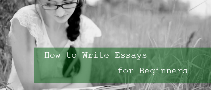 How to Write Essays for Beginners